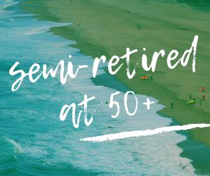 Semi-retired at 50+